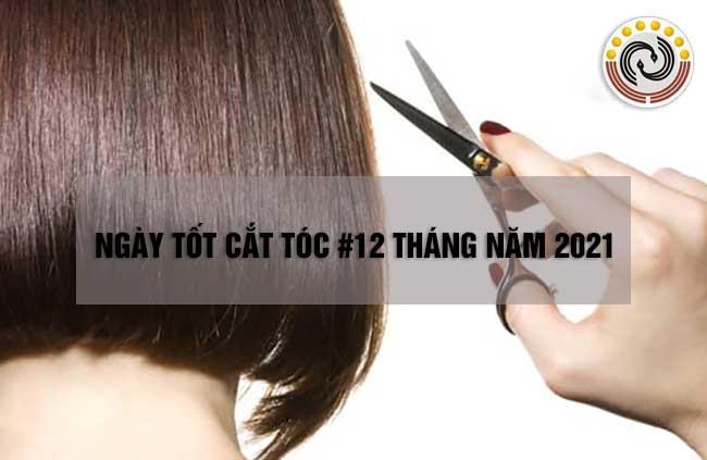 Cắt tóc ngày nào tốt 2021. Năm 2021 nên cắt tóc vào những ngày nào?