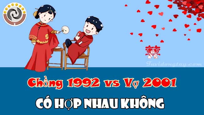 Chồng 1992 vợ 2001 có hợp nhau không & vợ Tân Tỵ chồng Nhâm Thân kết hôn năm nào là TỐT?