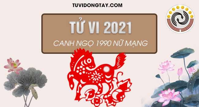 Xem bói tử vi tuổi Canh Ngọ năm 2021 nữ mạng sinh năm 1990.