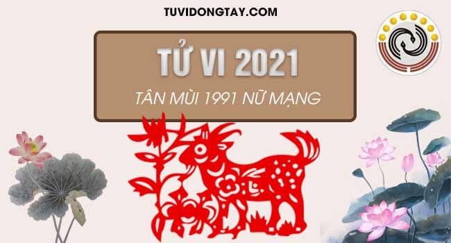 Luận Tử vi tuổi Tân Mùi năm 2021 nữ mạng sinh năm 1991 sẽ diễn biến như nào trong 12 tháng?